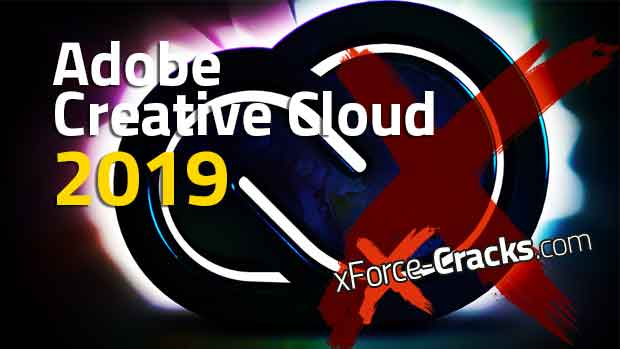 Adobe CC 2019 cracked by xforce-cracks